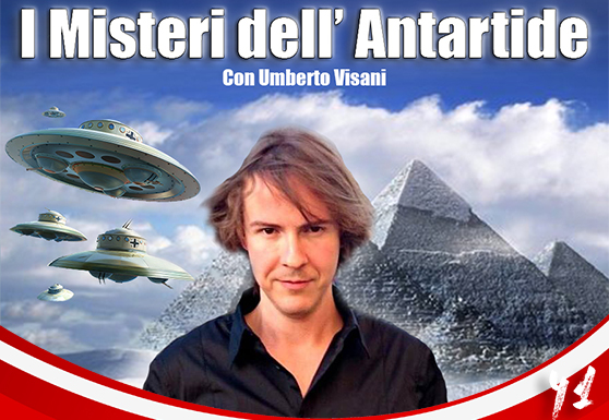 I misteri dell'Antartide con Umberto Visani in primo piano e sullo sfondo delle navicelle ufo e il paesaggio dell'antartide