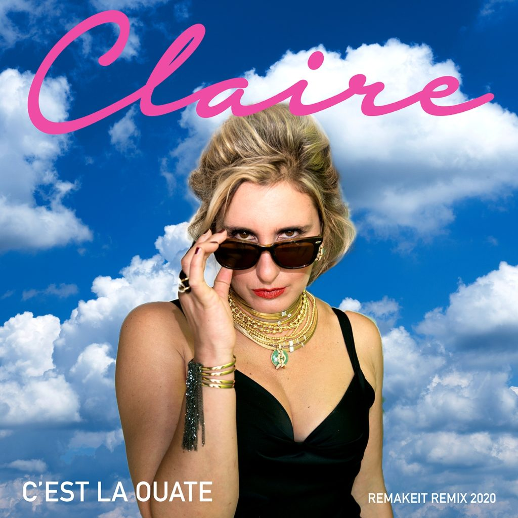 Claire c'est la ouate remix. Nella foto la cantante, bionda, con gli occhiali da sole, che indossa un vestito nero scollato. sullo sfondo un cielo con nuvole
