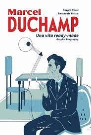 Marcel Duchamp: in un fumetto la sua vita ready made