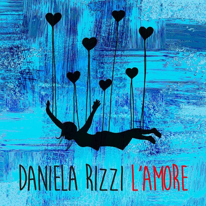 daniela rizzi - la copertina di l'amore: sfondo blu, una donna disegnata tenuta in sospeso da dei palloncini a forma di cuore