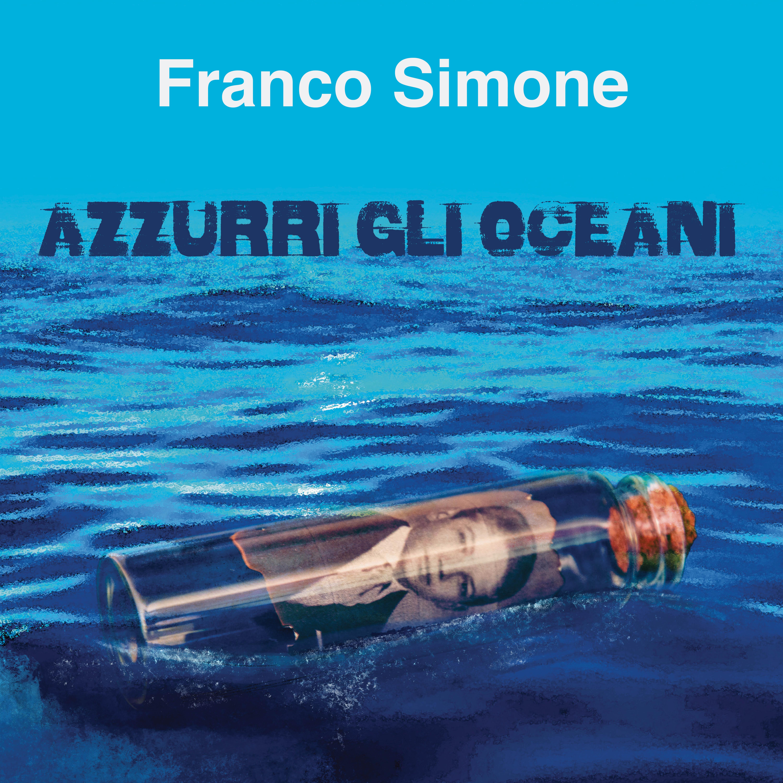 Franco Simone Azzurri gli oceani, la copertina del disco con il mare e una bottiglia che galleggia con dentro la foto di un abella donna con capelli neri