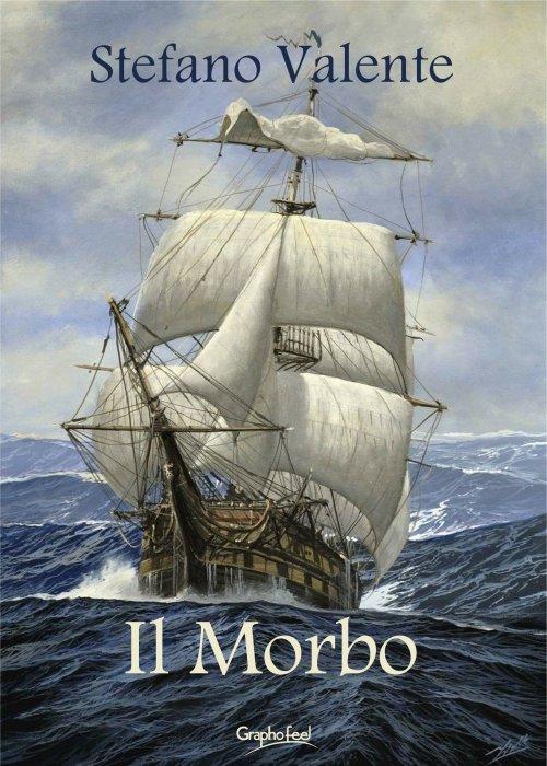 Il Morbo - la copertinaq del libro con disgnato un enorme vascello con tante vele dispiegate che solca un mare agitato