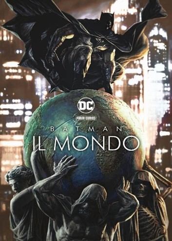 """Batman day - nella foto la copertina del volume """"Il mondo"""" con delle figure con mantelli che sostengono il globo terrestre e batman sopra il globo in una posa dinamica con il mantello svolazzante"""