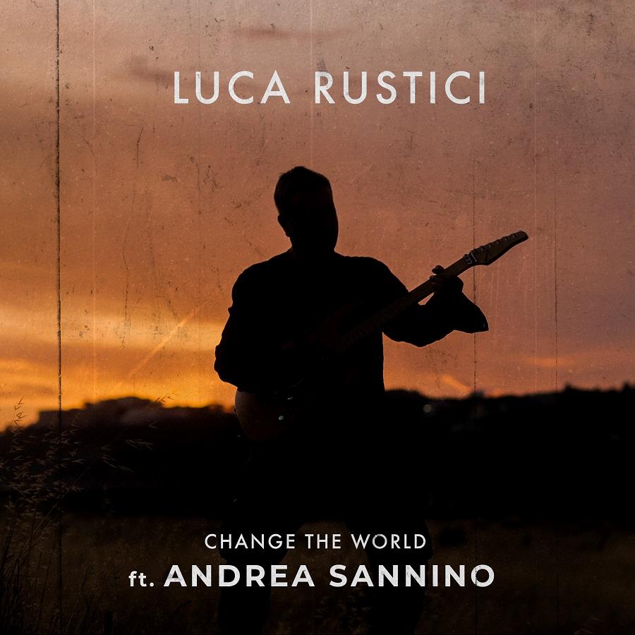 change the world - la copertina del singolo che inquadra luca rustici, in chiaroscuro al tramonto, con la chitarra a tracolla